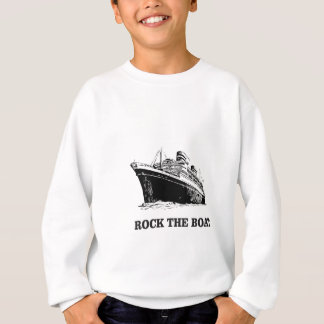 rock the big boat sweatshirt