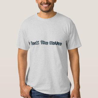 Rock The House T-Shirt