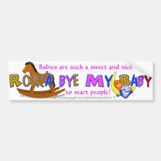"""Rocka Bye My Baby"" Bumper Sticker"