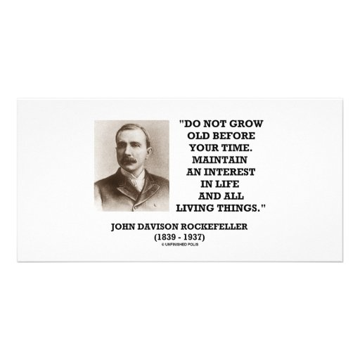 Rockefeller Do Not Grow Old Before Your Time Custom Photo Card