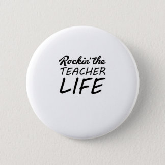 Rockin' The Teacher Life - Gift For Teacher 2 Inch Round Button