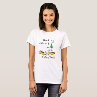 Rocking Around the Christmas Tree (W) T-Shirt