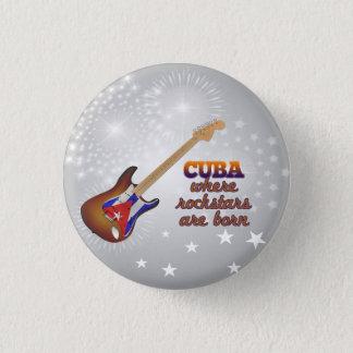 Rockstars are born in Cuba 1 Inch Round Button