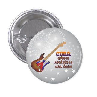 Rockstars are born in Cuba 1 Inch Round Button