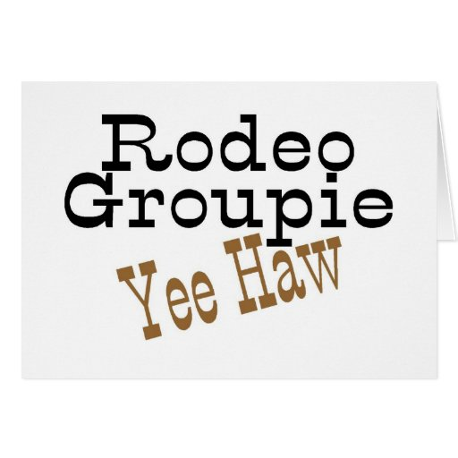 Rodeo Groupie Yee Haw Cards