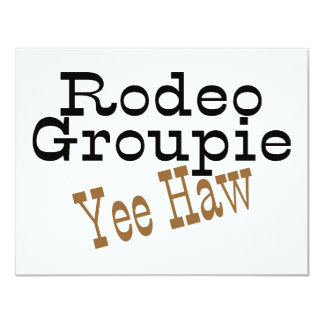 "Rodeo Groupie Yee Haw 4.25"" X 5.5"" Invitation Card"