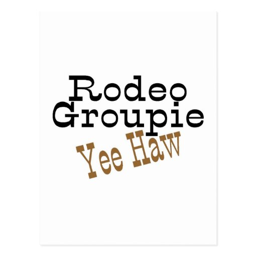 Rodeo Groupie Yee Haw Post Card