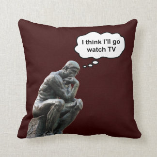 Rodin's Thinker Statue - I Think I'll Go Watch TV Throw Pillow