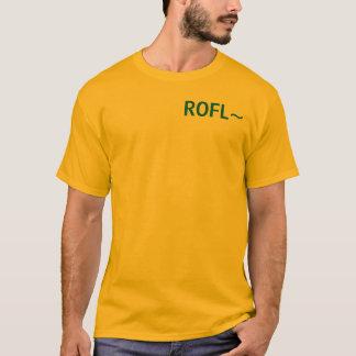 ROFL~ T-Shirt