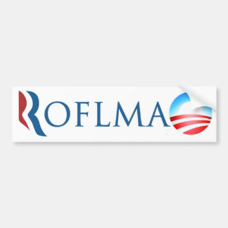 ROFLMAO Anti-Romney Anti-Obama Bumper Sticker
