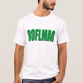 ROFLMAO-green T-Shirt