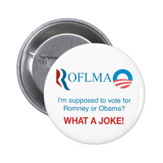 ROFLMAO - Vote Romney or Obama? 2 Inch Round Button