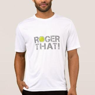 Roger que - chemise drôle de slogan de tennis t-shirts