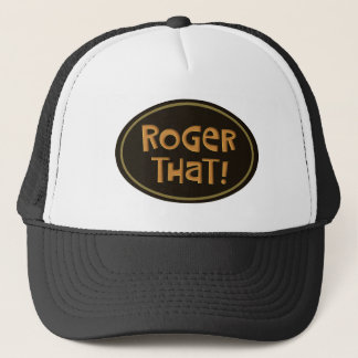 Roger That! Trucker Hat
