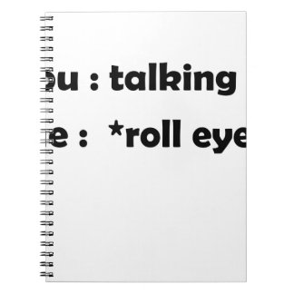 roll eyes notebook