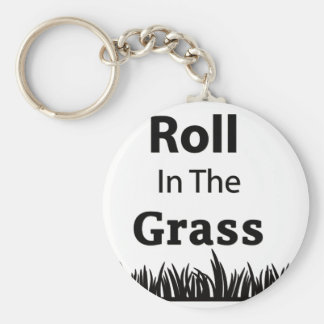 Roll In The Grass funny design Basic Round Button Keychain