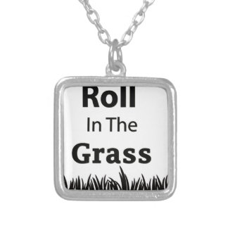 Roll In The Grass funny design Silver Plated Necklace
