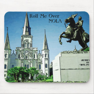 Roll Me Over NOLA, Jackson Square Mouse Pad