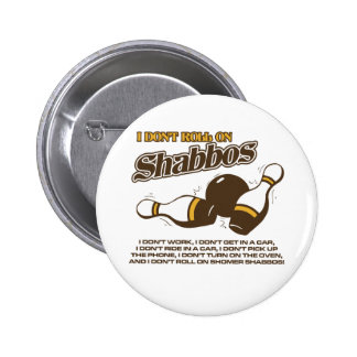 Roll on Shabbos Dude Pinback Buttons