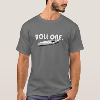 Roll One - Kayak T-Shirt