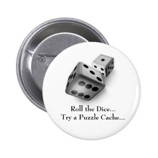 Roll the Dice Try a Puzzle Cache Geocaching Swag 2 Inch Round Button
