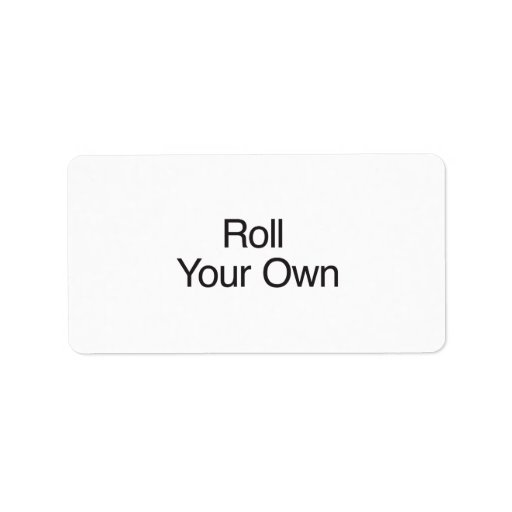 Roll Your Own Custom Address Label