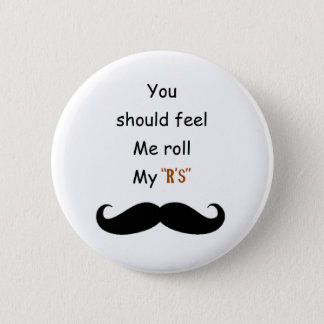 Roll your Stache 2 Inch Round Button