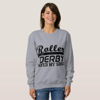 Roller Derby Saved my Soul, Derby Girl Sweatshirt