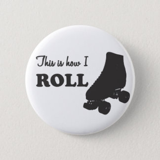 Roller Derby - This Is How I Roll 2 Inch Round Button