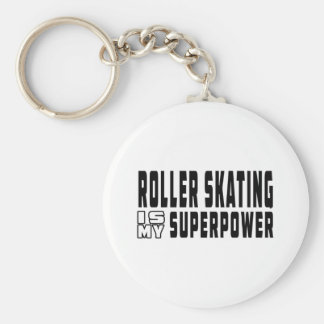 Roller Skating is my superpower Keychain