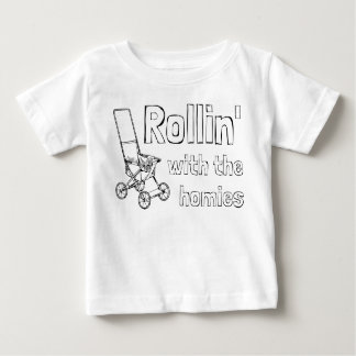 Rollin' with the homies baby T-Shirt