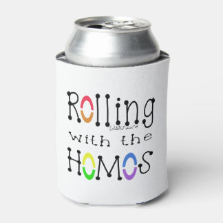 Rolling with the Homos Can Cooler