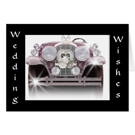 """""""ROLLS ROYCE WEDDING WISHES"""" TO SPECIAL NEWLYWEDS CARD"""
