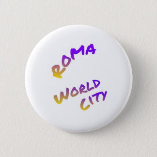 Roma world city, colorful text art 2 inch round button