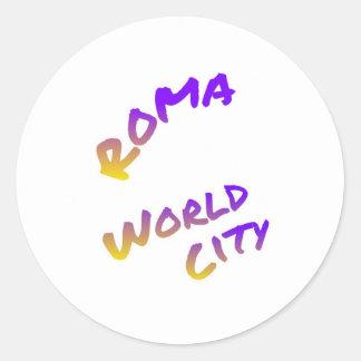 Roma world city, colorful text art round sticker