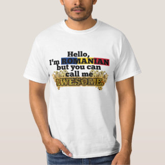 Romanian, but call me Awesome T-Shirt