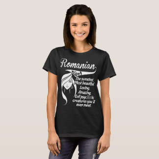 Romanian Girl Sweetest Creatures Youll Ever Meet T-Shirt