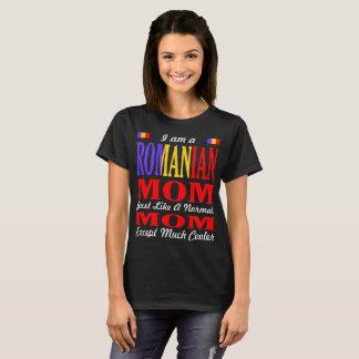 Romanian Mom Like Normal Mom Much Cooler Tshirt