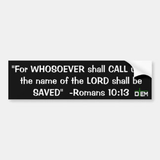 Romans 10:13 Bumper sticker