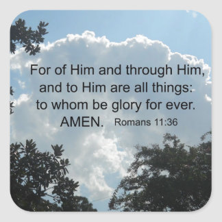 Romans 11:36 For of Him and through Him... Square Sticker