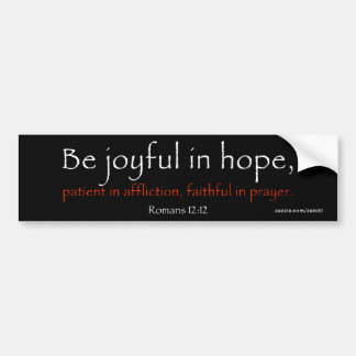 Romans 12:12 bumper sticker
