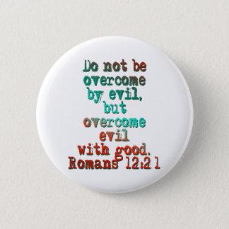 Romans 12:21 2 inch round button