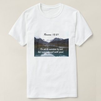 Romans 12:21 Do not be overcome by evil T-Shirt