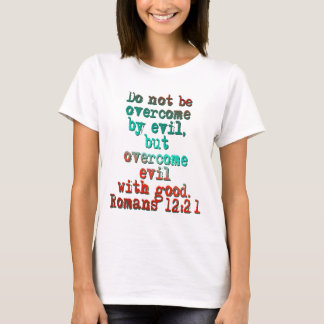 Romans 12:21 T-Shirt