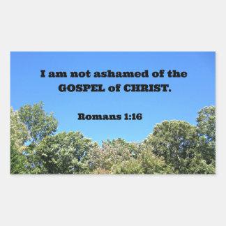 Romans 1:16 For I am not ashamed of... Sticker