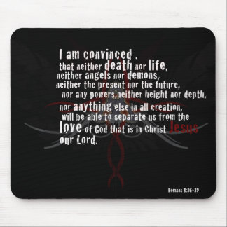 Romans 8: 36-39  - MousePad