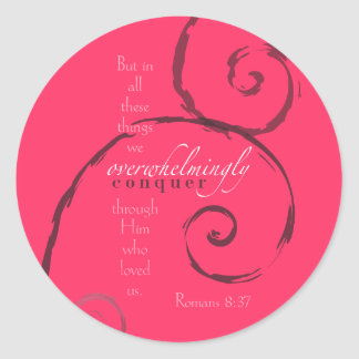 Romans 8:37 - Choose your own color! Customizable Classic Round Sticker