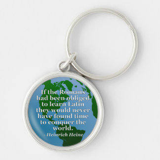 Romans learn Latin Quote. Globe Keychain