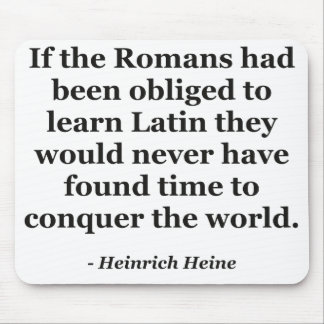 Romans learn Latin Quote Mouse Pad