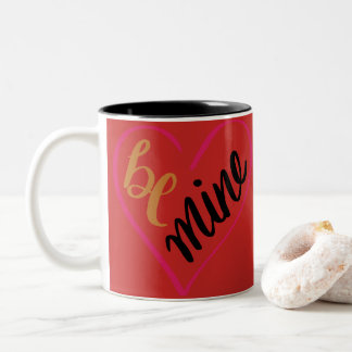 Romantic Coffee Mug with Be Mine